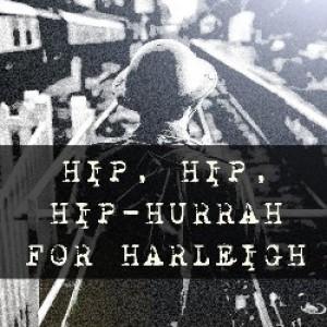 Hip hip hooray for harleigh